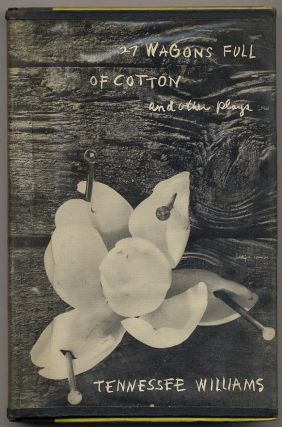 27 Wagons Full of Cotton and Other One-Act Plays. Tennessee WILLIAMS