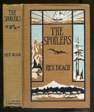 The Spoilers. Rex BEACH