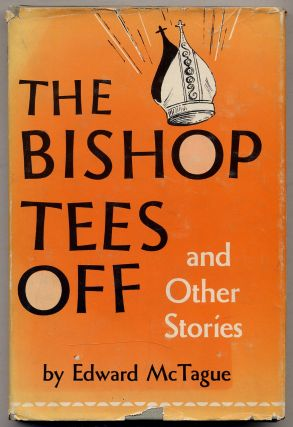 The Bishop Tees Off and Other Stories. Edward McTAGUE