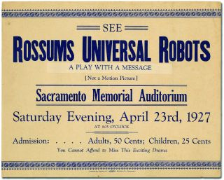 Poster]: See Rossums Universal Robots. A Play with a Message [Not a Motion Picture]. Sacramento...