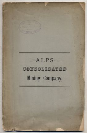 The Alps Consolidated Mining Company. Organized under the laws of the State of New York. 100,000...