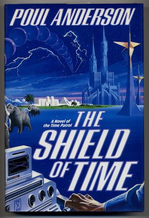 The Shield of Time. Poul ANDERSON