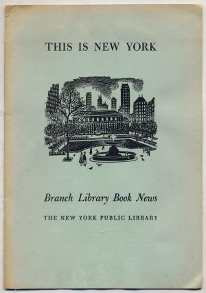 Branch Library Book News Volume 41 Number 4 April, 1964: This is New York