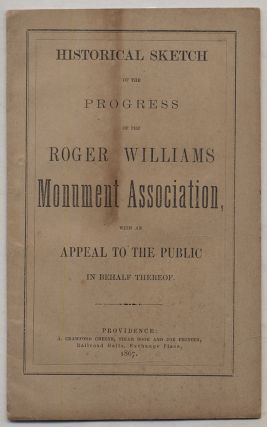 Cover title]: Historical Sketch of the Progress of the Roger Williams Monument Association, with...