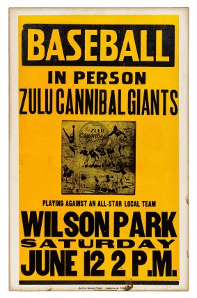 "Poster]: ""Baseball in Person: Zulu Cannibal Giants playing against an All Star Local Team Wilson..."