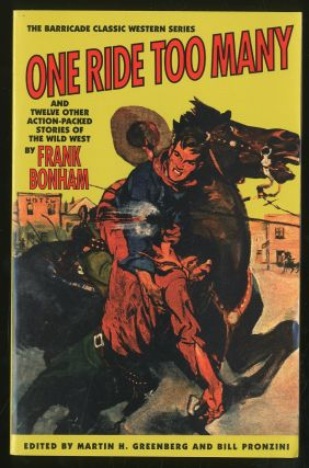 One Ride Too Many and Twelve Other Action-Packed Stories of the Wild West. Frank BONHAM