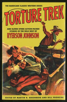 Torture Trek and Eleven Other Action-Packed Stories of the Wild West. Ryerson JOHNSON