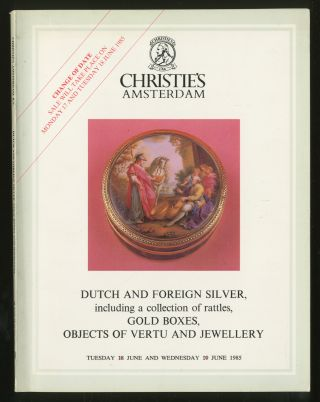 CHRISTIE'S AMSTERDAM: Dutch and Foreign Silver, including a Collection of Rattles, Gold Boxes,...