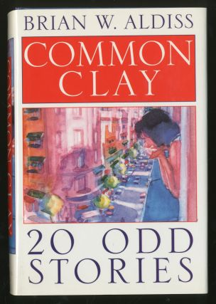 Common Clay: 20-Odd Stories. Brian W. ALDISS