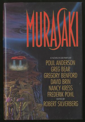 Murasaki: A Novel in Six Parts. Poul ANDERSON, Nancy Kress, David Brin, Gregory Benford, Greg...