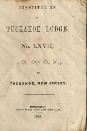 Constitution of Tuckahoe Lodge. No. LXVII, I.O. of O.F., at Tuckahoe, New Jersey