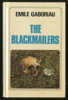 The Blackmailers (large print edition). Emile GABORIAU