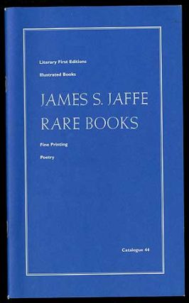 James S. Jaffe Rare Books: Catalogue 44: Literary First Editions, Illustrated Books, Fine...