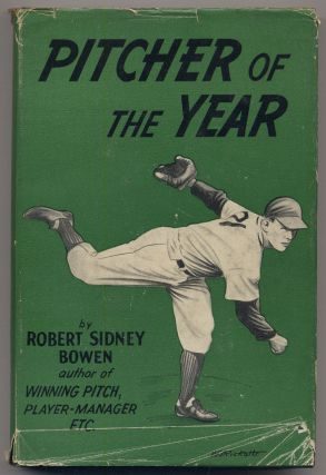 Pitcher of the Year. Robert Sidney BOWEN