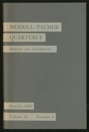 Merrill-Palmer Quarterly Behavior and Development Volume II Number 4 October, 1965
