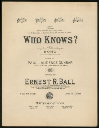 Who Knows? Paul Laurence DUNBAR, Ernest R. Ball