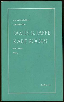 James S. Jaffe Rare Books: Catalogue 45: Literary First Editions, Illustrated Books, Fine...