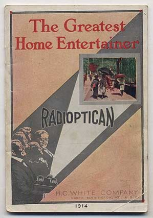 [Cover title]: The Greatest Home Entertainer: Radioptican