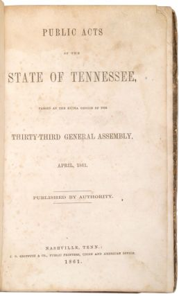 Public Acts of the State of Tennessee, Passed at the Extra Session of the Thirty-Third General Assembly, April, 1861