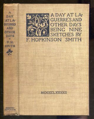 A Day At La-Guerre's and Other Day's Being Nine Sketches. F. Hopkinson SMITH