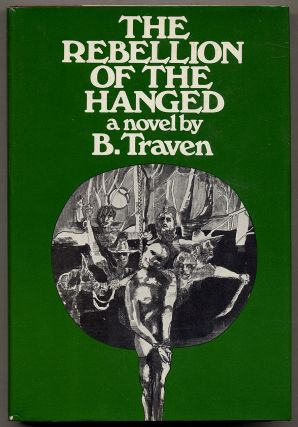 The Rebellion of the Hanged. B. TRAVEN