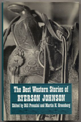 The Best Western Stories of Ryerson Johnson. Bill Pronzini, Martin H. Greenberg