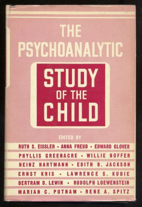The Psychoanalytic Study of the Child Volume XI. Ruth S. Eissler, Ernst Kris, Heinz Hartmann,...