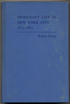 Immigrant Life in New York City 1825-1863