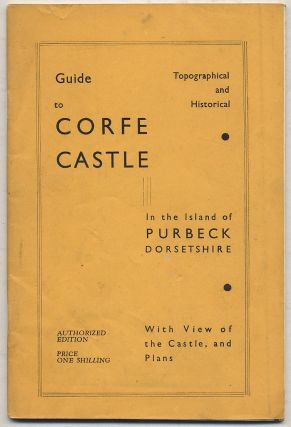 Guide to Corfe Castle in The Island of Purbeck, Dorset