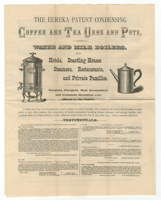Broadsheet]: The Eureka Patent Condensing Coffee and Tea Urns and Pots