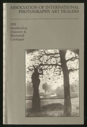 Association of International Photography Art Dealers: 1992 Membership Directory and Illustrated...