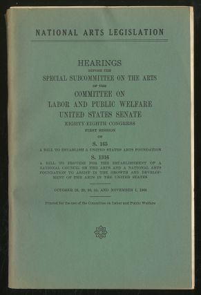 National Arts Legislation. Hearings before the Special Subcommittee on the Arts of the Committee on Labor and Public Welfare United States Senate