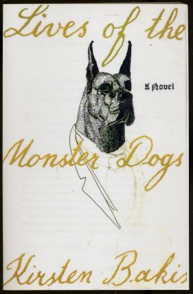 Lives of the Monster Dogs. Kirsten BAKIS