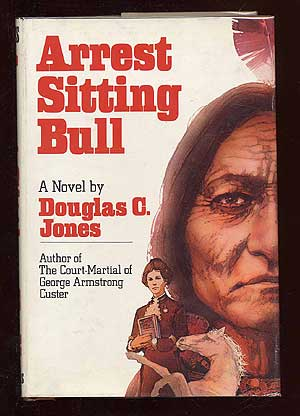 Arrest Sitting Bull. Douglas C. JONES