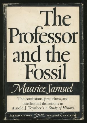 "The Professor and the Fossil: Some Observations on Arnold J. Toynbee's ""A Study of History"""