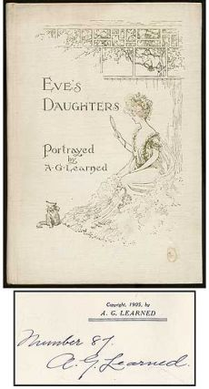 Eve's Daughters Compiled by a Mere Man and Portrayed by Arthur G. Learned