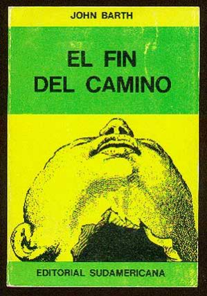 El Fin Del Camino [The End of the Road]. John BARTH