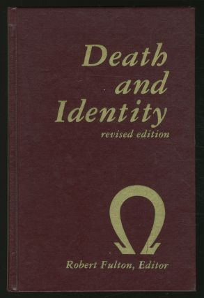 Death and Identity: Revised Edition. Robert FULTON