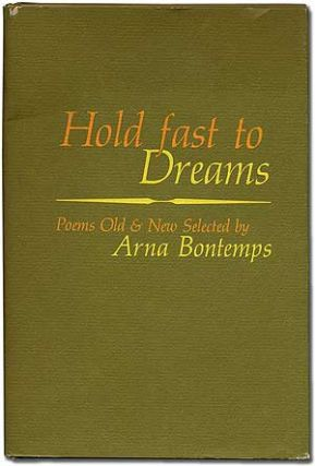 Hold Fast to Dreams: Poems Old and New. Arna BONTEMPS.