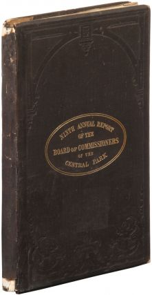 Ninth Annual Report of the Board of Commissioners of the Central Park, for the Year ending with December 31, 1865