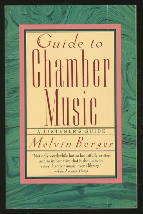 Guide to Chamber Music. Melvin BERGER