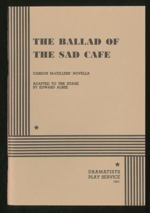 The Ballad of the Sad Cafe. Edward ALBEE, Carson McCullers