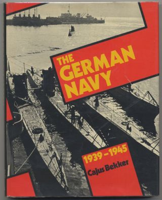 The German Navy, 1939-1945. Cajus Bekker.