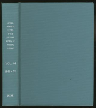 Anthropological Papers of the American Museum of Natural History, Volume 44, 1951-1952