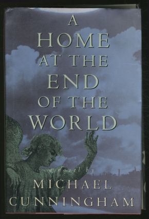 A Home at the End of the World. Michael CUNNINGHAM