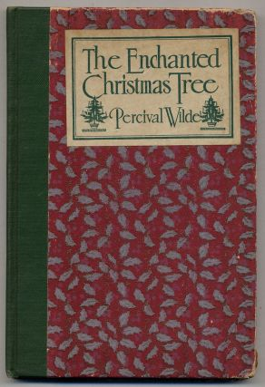 The Enchanted Christmas Tree: A Yuletide Play. Percival WILDE