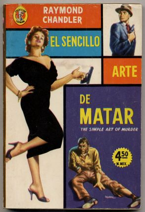 El Sencillo Arte De Matar [The Simple Art of Murder]. Raymond CHANDLER