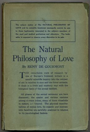 The Natural Philosophy of Love. Remy DE GOURMONT, Ezra Pound