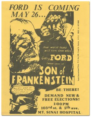 [Flyer]: Ford is Coming May 26... Your worst fears will come true when Gerry Ford takes over in Son of Frankenstein. Be There! Demand New & Free elections