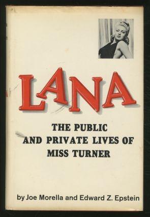 Lana: The Public and Private Lives of Miss Turner